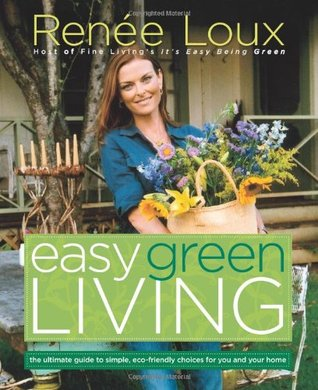 Easy Green Living by Renée Loux
