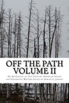 Off The Path Vol. 2: An Anthology of 21st Century American Indian and Indigenous Writers (Volume 2)