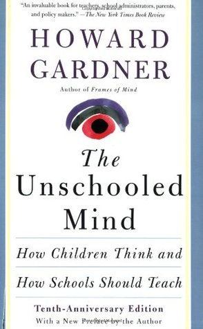 The Unschooled Mind by Howard Gardner