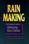 Rain Making: The Professional's Guide to Attracting New Clients