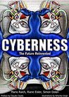 Cyberness: The Future Reinvented