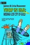Twerp in Time: Missing! City of Gold