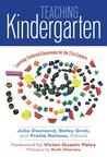 Teaching Kindergarten: Learner-Centered Classrooms for the 21st Century