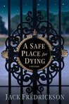 A Safe Place for Dying (Dek Elstrom #1)