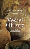 Vessel of Fire (Time Pieces #1)