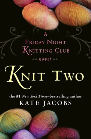 Knit Two by Kate Jacobs