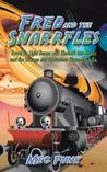 Fred and the Snarrfles: Travel by Light Beams and Rhubarb Into Books and the Strange and Mysterious Places They Go.