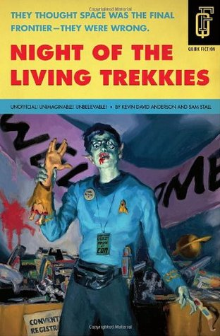 Night of the Living Trekkies by Kevin David Anderson