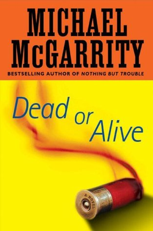 Dead or Alive by Michael McGarrity