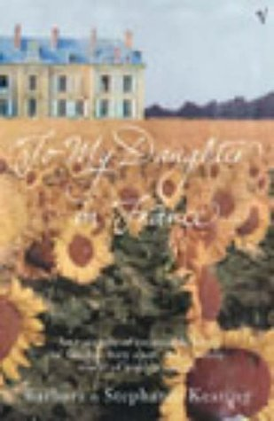 To My Daughter in France by Barbara Keating