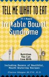 Tell Me What to Eat If I Have Irritable Bowel Syndrome: Nutrition You Can Live with