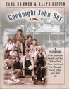 Goodnight, John Boy: A Celebration of an American Family and the Values That Have Sustained Us Through Good Times and Bad