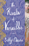 The Rivals of Versailles (The Mistresses of Versailles Trilogy, #2)