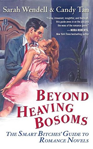 Beyond Heaving Bosoms by Sarah Wendell
