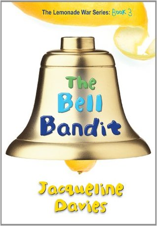 The Bell Bandit (The Lemonade War, #3)