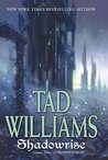 Shadowrise by Tad Williams