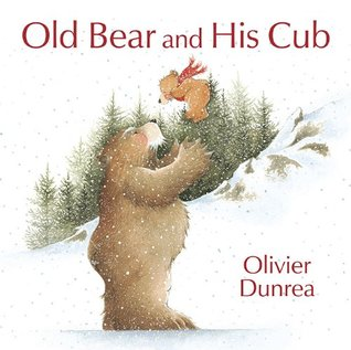 Old Bear and His Cub by Olivier Dunrea