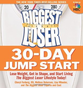 The Biggest Loser 30-Day Jump Start by Cheryl Forberg