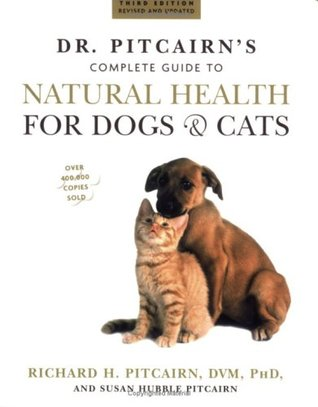 Dr. Pitcairn's Complete Guide to Natural Health for Dogs & Cats by Richard H. Pitcairn