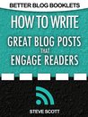 How to Write Great Blog Posts that Engage Readers
