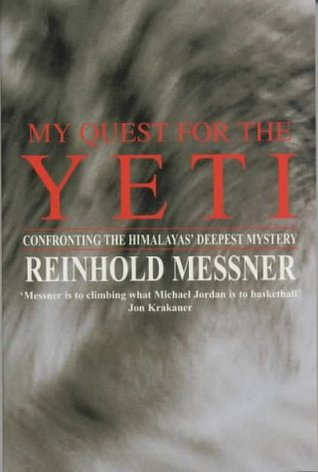 My Quest for the Yeti by Reinhold Messner