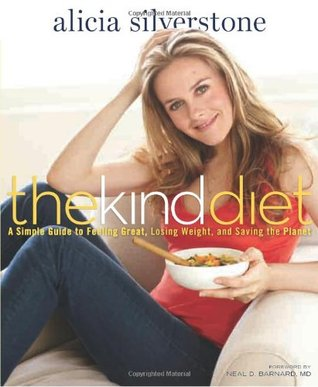 The Kind Diet by Alicia Silverstone