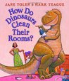 How Do Dinosaurs Clean Their Rooms?