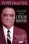 The Puppetmaster: The Secret Life of J. Edgar Hoover