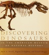 Discovering Dinosaurs: in the American Museum of Natural History