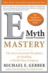 E-Myth Mastery: The Seven Essential Disciplines for Building a World Class Company