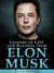 Elon Musk: Lessons in Life and Business from Elon Musk