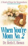 When You're Mom No. 2: A Word of Hope for Stepmothers