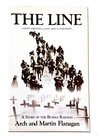 The Line: A Man's Experience; a Son's Quest to Understand