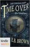 The Chronos Files: Time Over (The Viking Sagas, #3)