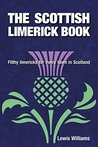 The Scottish Limerick Book: Filthy Limericks for Every Town in Scotland