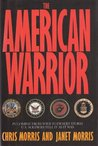 The American Warrior: In Combat from World War Two to Desert Storm U.S. Soldiers Tell It as It Was