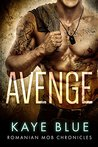 Avenge (Romanian Mob Chronicles #3)