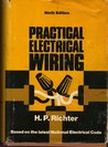 Practical Electrical Wiring; Residential, Farm, and Industrial