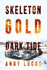 SKELETON GOLD: Dark Tide (James Pace Book 4)