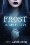 Frost On My Grave