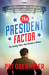The President Factor, The Reality Show That Rocked a Nation by Pat Obermeier