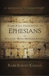 Rabbi Paul Enlightens the Ephesians on Walking with Messiah Yeshua