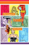 The League of Transvestite Comics. (Issue One. Book 1)