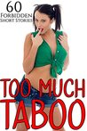 Too Much Taboo (60 BOOK MEGA BUNDLE) (Super Box Set Collection)