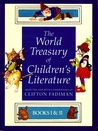 The World Treasury of Children's Literature: Books I & II