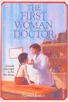 The First Woman Doctor: The Story of Elizabeth Blackwell, M.D.