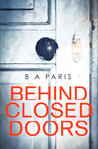 Behind Closed Doors by B.A. Paris