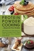 Protein Powder Cooking...Beyond the Shake by Courtney Nielsen