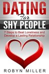 Dating for Shy People: 7 Steps to Beat Loneliness and Develop a Lasting Relationship (Dating Advice)