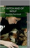Of Witch and Of Wolf: Zombie Survival